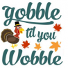 Thanksgiving Quick Profile: Gobble 'Til You Wobble