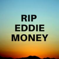 RIP, Eddie Money